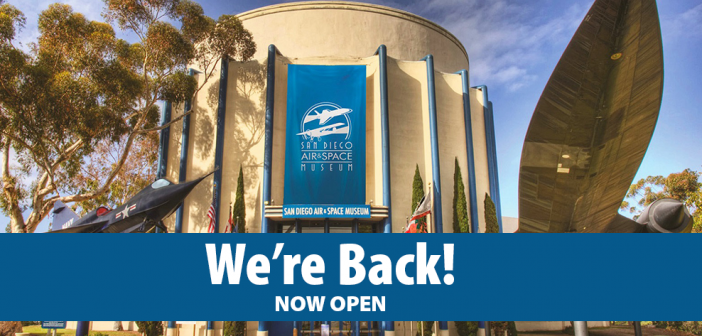 San Diego Air & Space Museum is Open!
